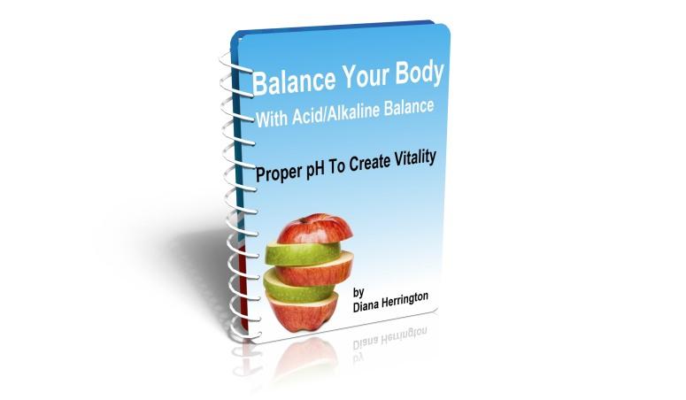 Balance Your Body with Acid/Alkaline Principles E-book