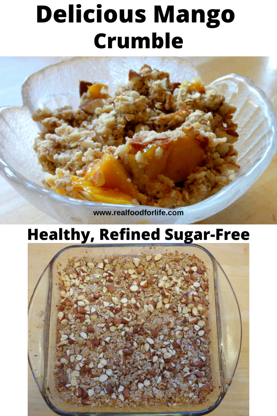 Deluxe Mango Crumble Is A Healthy Dessert Real Food For Life