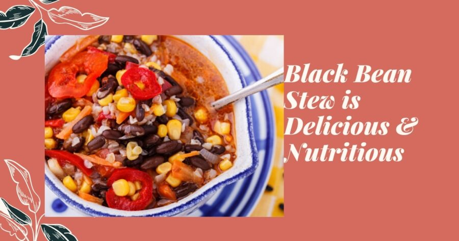 Photo of Black Bean Stew is Delicious and Nutritious