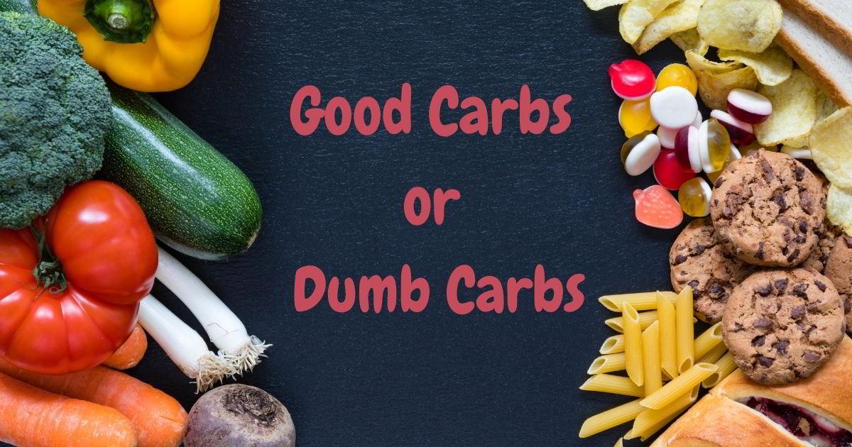 Smart Carbs Dumb Carbs